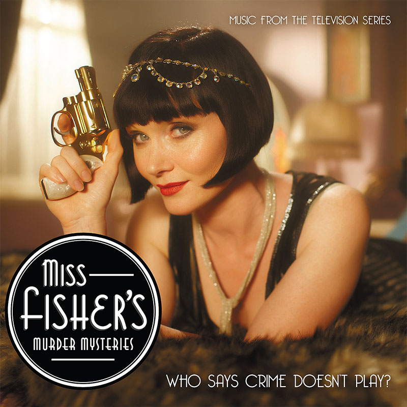 Image of the album cover of Miss Fisher's Murder Mysteries (Music from the TV Series)